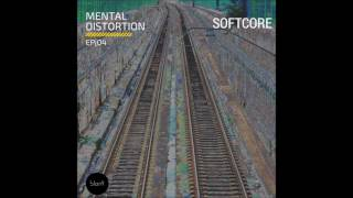 Mental Distortion Podcast 04: Softcore