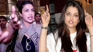 Aishwarya Rai, Priyanka Chopra, Sonam Kapoor Gets Angry On Media