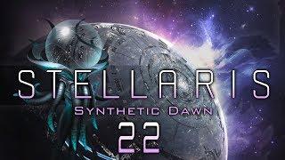 STELLARIS SYNTHETIC DAWN #22 A NEW START Stellaris Synthetic Dawn DLC - Let
