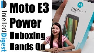 Moto E3 Power Unboxing And Hands On by Intellect Digest