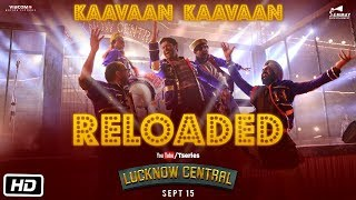 Kaavaan Kaavaan Reloaded | Lucknow Central | Farhan, Diana, Gippy | Tanishk, Sukhwinder, Renesa
