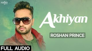 Roshan Prince : Akhiyan (Full Song) | New Punjabi Song 2017 | Saga Music