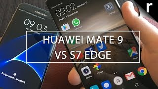 Huawei Mate 9 vs Samsung Galaxy S7 Edge: Which is best?