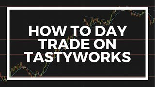 Can You Day Trade on the TastyWorks Platform? | Short Platform Overview for Options Trading