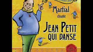 Martial - Jean Petit qui danse