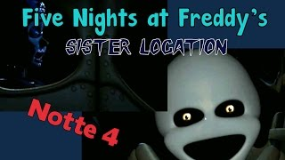 Five Nights at Freddy's: Sister Location ITA - Gameplay NOTTE 4 - Dentro l'endoscheletro!