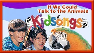 Kidsongs | If We Could Talk to the Animals part 3  | See You Later Alligator  | Hen Song | PBS Kids