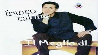 Franco Calone - Il Meglio di... [full album]
