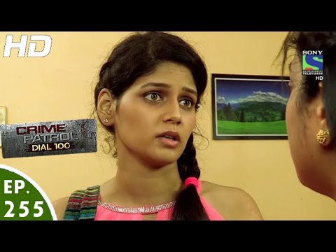 Crime Patrol Dial 100 - क्राइम पेट्रोल - Achanak - Episode 255 - 10th October, 2016