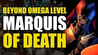 Beyond Omega Level: Marquis of Death
