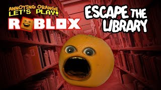 Roblox: Escape Library [Annoying Orange Plays]