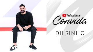 Dilsinho - YouTube Music Convida: Dilsinho (Ao Vivo)