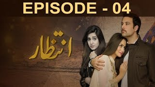 Intezaar - Episode 4   A Plus
