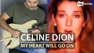 Celine Dion - My Heart Will Go On - Titanic - Electric Guitar Cover by Kfir Ochaion