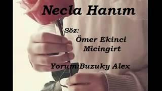 NECLA HANIM - ŞİİR : ÖMER EKİNCİ MİCİNGİRT - YORUM : ALEX