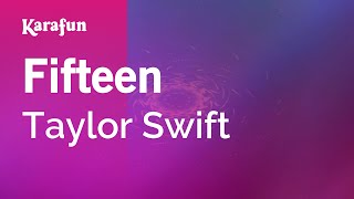 Karaoke Fifteen - Taylor Swift *