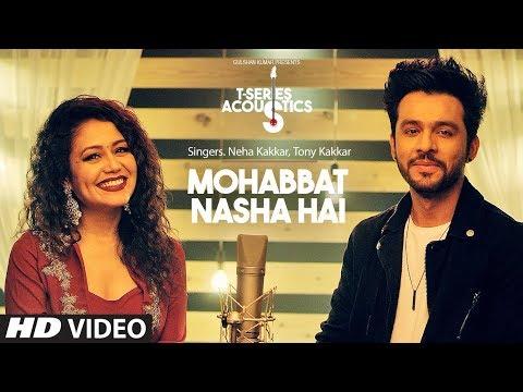 Xxx Mp4 Mohabbat Nasha Hai T Series Acoustics HATE STORY 4 Neha Kakkar Tony Kakkar T Series 3gp Sex