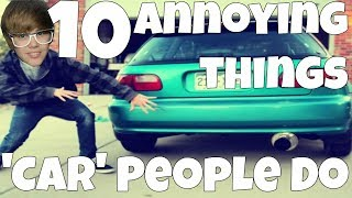 10 Annoying Things People Do To Their Cars