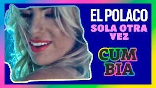 El Polaco - Sola Otra Vez (Cumbia) (Video Oficial)