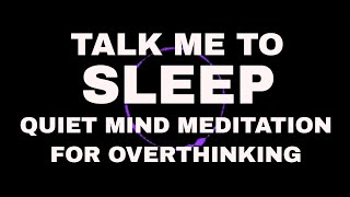 Guided meditation quiet mind - Talk me to sleep - Hypnosis for overthinking