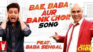 Bae, Baba Aur Bank Chor Song | Bank Chor | Riteish Deshmukh | Baba Sehgal