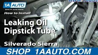 How To Install Replace Leaking Oil Dipstick Tube 2000-06 Silverado Sierra Suburban Tahoe Yukon