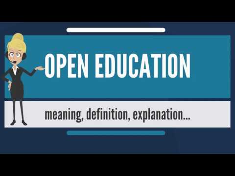 What is OPEN EDUCATION? What does OPEN EDUCATION mean? OPEN EDUCATION meaning & explanation