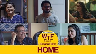 Dice Media | What The Folks (WTF) | Web Series | S02E06 - Home (Season 2 Finale)
