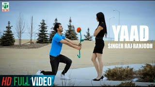 Raj Singh   Raj Ranjodh   Yaad   Official Full Song   Full HD   2013
