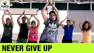 Never Give Up | Sia | Zumba Dance On Never Give Up Song | Choreographed By Vijaya Tupurani