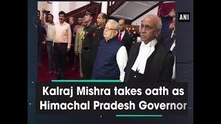 Kalraj Mishra takes oath as Himachal Pradesh Governor