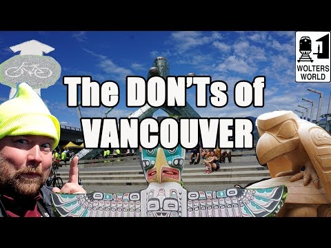 Visit Vancouver The DON Ts of Vancouver BC Canada