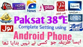 Paksat 38E 1R Satellite complete setting using Android Phone