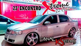 ASTRA R18 LINDO D+++ 23°ENCONTRO DA XTREME CLUB = KS FILMS