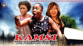 Kamsi The Freedom Fighter Season 1  - 2015 Latest Nigerian Nollywood  Movie