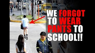 WE FORGOT TO WEAR PANTS TO SCHOOL!!!