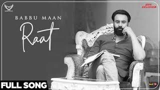 Babbu Maan - Raat (Full Song) | Ik C Pagal | New Punjabi Songs 2018