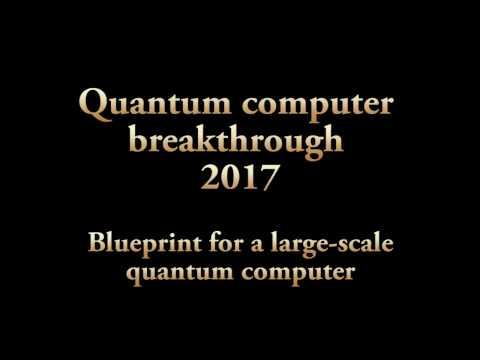 Quantum computer breakthrough 2017 !