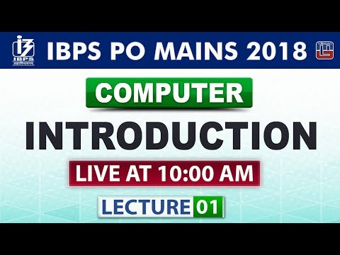 Introduction   Lecture 1   IBPS PO Mains 2018   Computer   10:00 AM