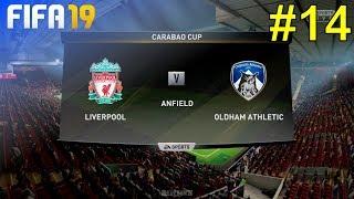 FIFA 19 - Liverpool Career Mode #14: vs. Oldham (Carabao Cup)