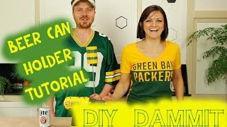 HOW TO MAKE A DIY TIN CAN BEER HOLDER W/ GARETH REYNOLDS -- DIY, DAMMIT!