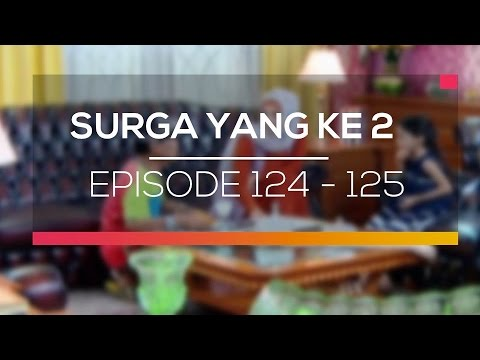 Surga Yang Ke 2 - Episode 124 dan 125