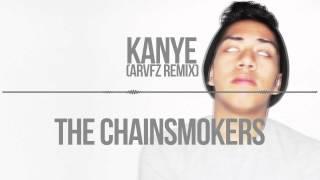 The Chainsmokers  Kanye Arvfz Remix