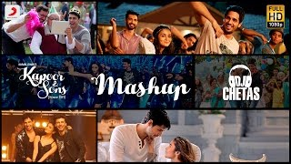 Kapoor & Sons Mashup| DJ Chetas| Sidharth Malhotra| Alia Bhatt| Fawad Khan| Rishi Kapoor