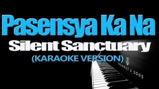 PASENSYA KA NA - Silent Sanctuary (KARAOKE VERSION)