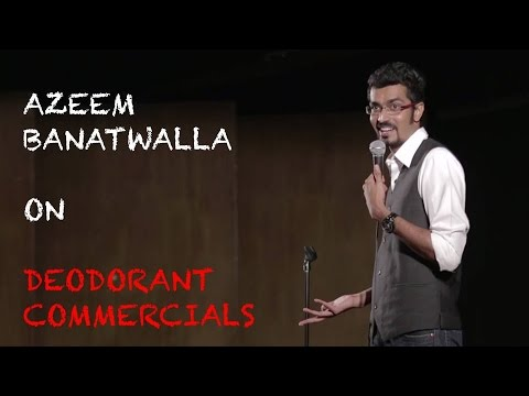 EIC: Azeem Banatwalla on Deodorant Commercials