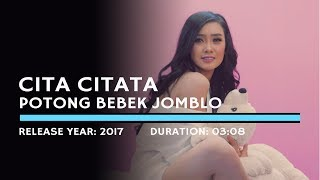 Cita Citata - Potong Bebek Jomblo (Lyric)