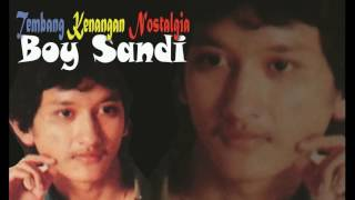 BOY SANDI Tembang Kenangan Nostalgia - Lagu Pop Indonesia NostalgiaTh 80-90an