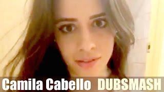 "CAMILA CABELLO - DUBSMASH : ""I"
