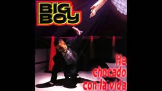 He Chocado Con La Vida - Big Boy